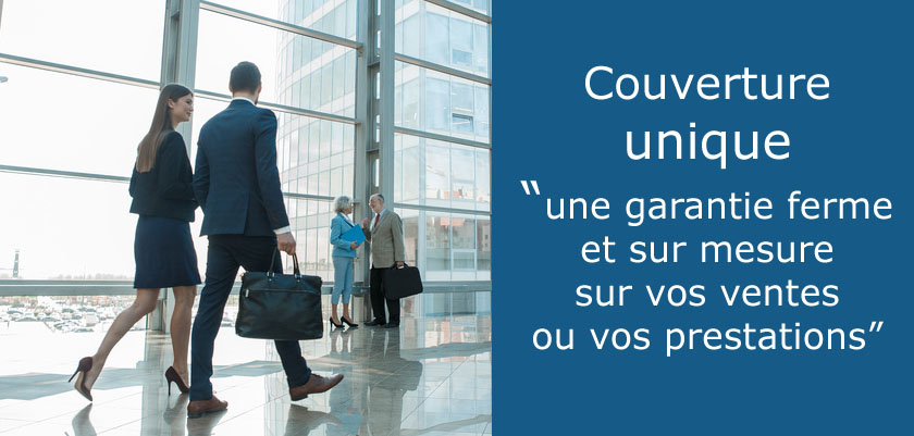 Assurance et couverture unqiue : Single Risk ou Single Buyer ou Cover one