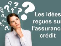 Les idées reçues sur l'assurance-crédit